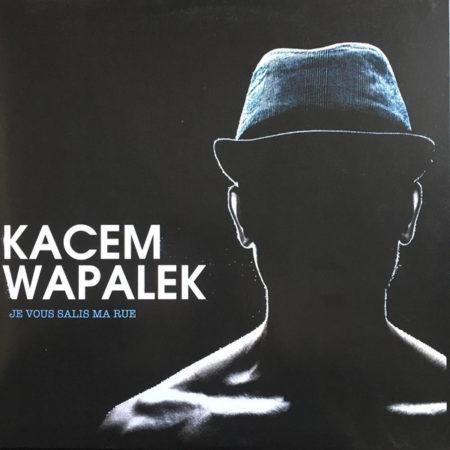 Kacem Wapalek – Je vous salis ma rue
